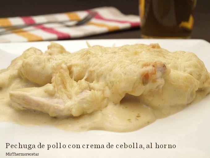 Pechuga De Pollo Con Crema De Cebolla Al Horno Recetas Thermomix Misthermorecetas